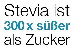 300 mal süßer als Zucker